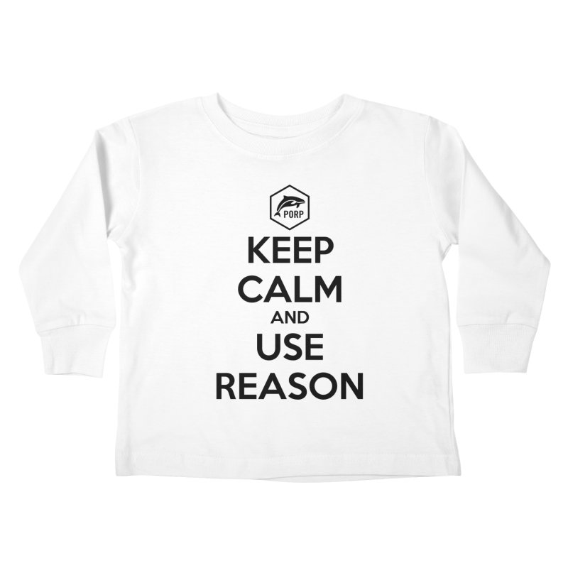 Keep Calm and Use Reason on Lights Kids Toddler Longsleeve T-Shirt by PORPMerch's Artist Shop