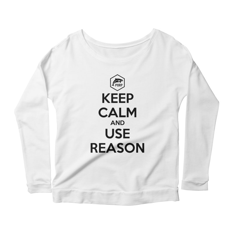Keep Calm and Use Reason on Lights Women's Scoop Neck Longsleeve T-Shirt by PORPMerch's Artist Shop