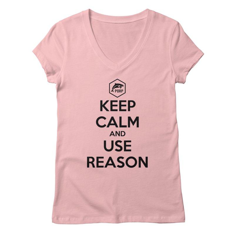 Keep Calm and Use Reason on Lights Women's Regular V-Neck by PORPMerch's Artist Shop