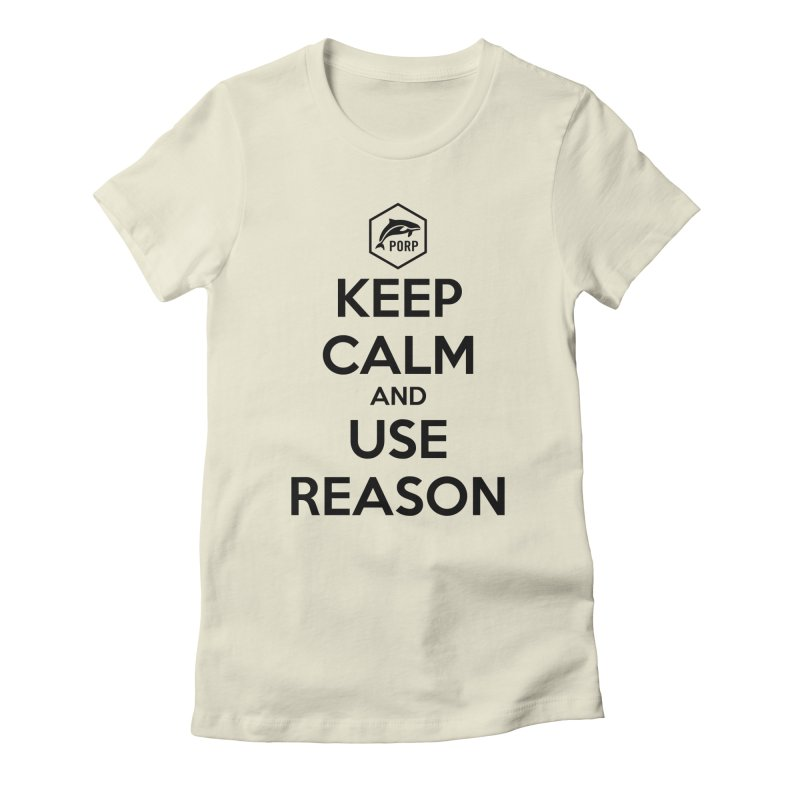 Keep Calm and Use Reason on Lights Women's Fitted T-Shirt by PORPMerch's Artist Shop