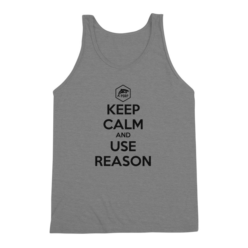 Keep Calm and Use Reason on Lights Men's Triblend Tank by PORPMerch's Artist Shop