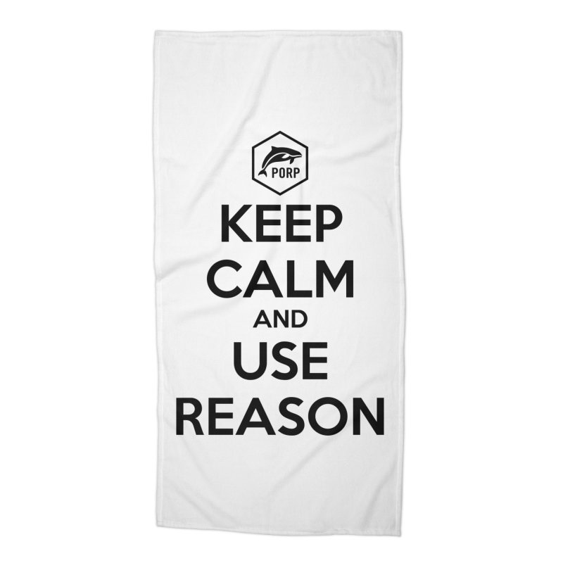 Keep Calm and Use Reason on Lights Accessories Beach Towel by PORPMerch's Artist Shop