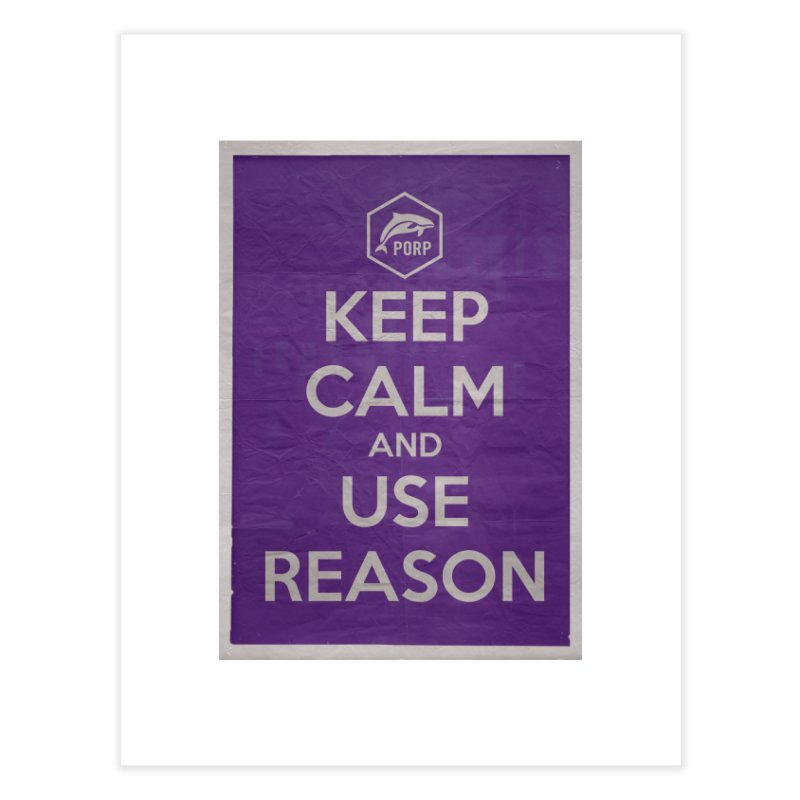 KEEP CALM and USE REASON Vintage Poster Home Fine Art Print by PORPMerch's Artist Shop