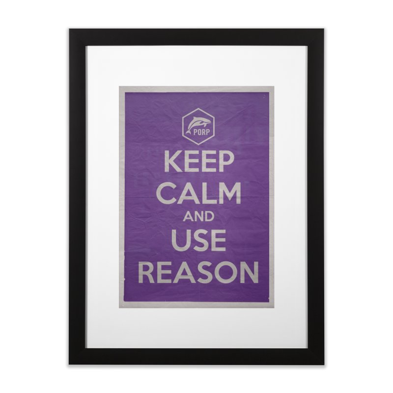 KEEP CALM and USE REASON Vintage Poster Home Framed Fine Art Print by PORPMerch's Artist Shop