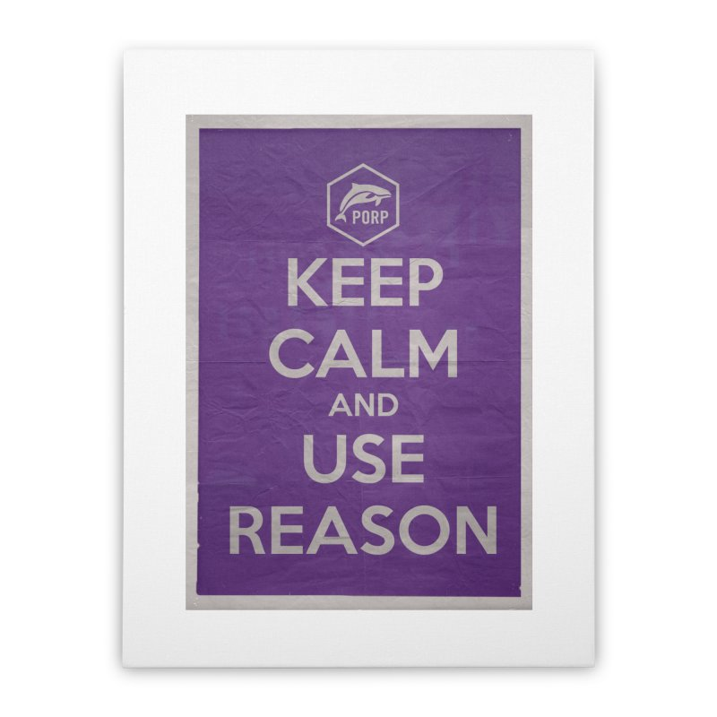 KEEP CALM and USE REASON Vintage Poster Home Stretched Canvas by PORPMerch's Artist Shop