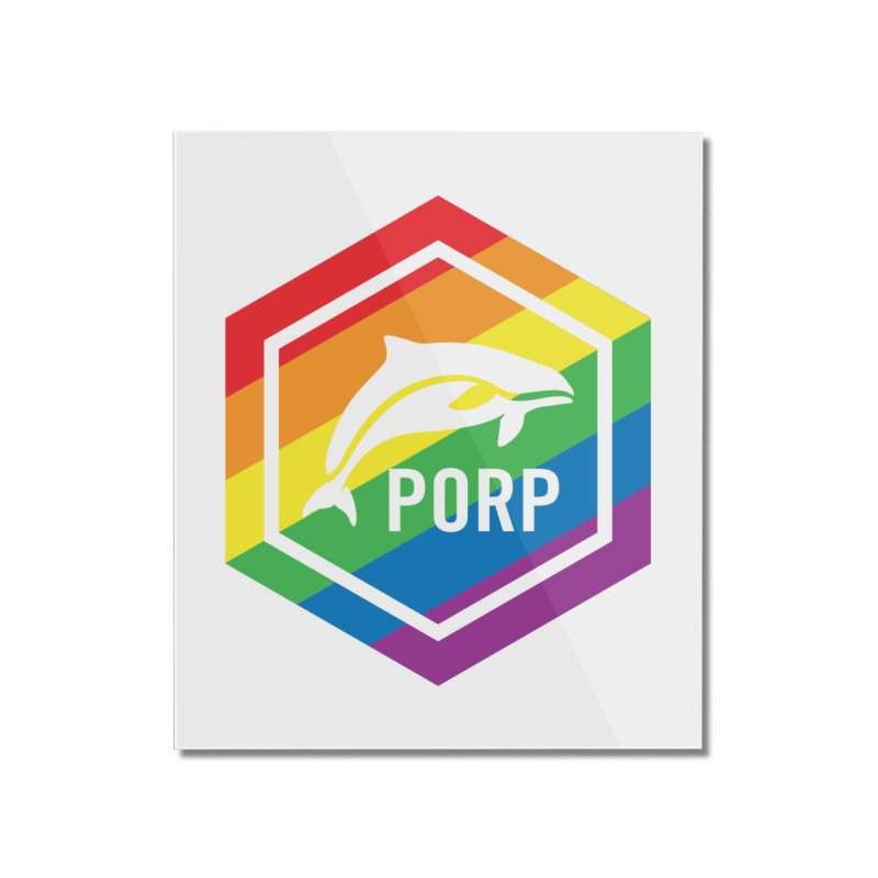PORP Pride Home Mounted Acrylic Print by PORPMerch's Artist Shop