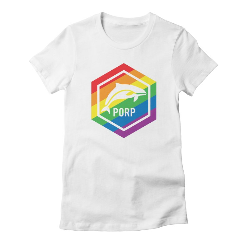 PORP Pride in Women's Fitted T-Shirt White by PORPMerch's Artist Shop