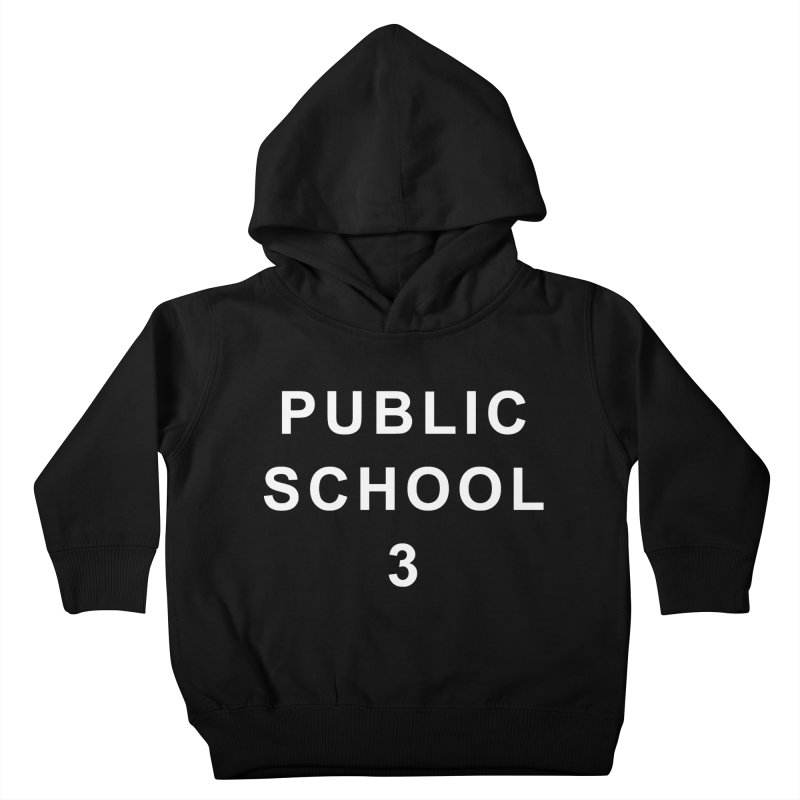 """PS3 Tee, """"Public School"""" white letters Kids Toddler Pullover Hoody by PS3: Charrette School"""