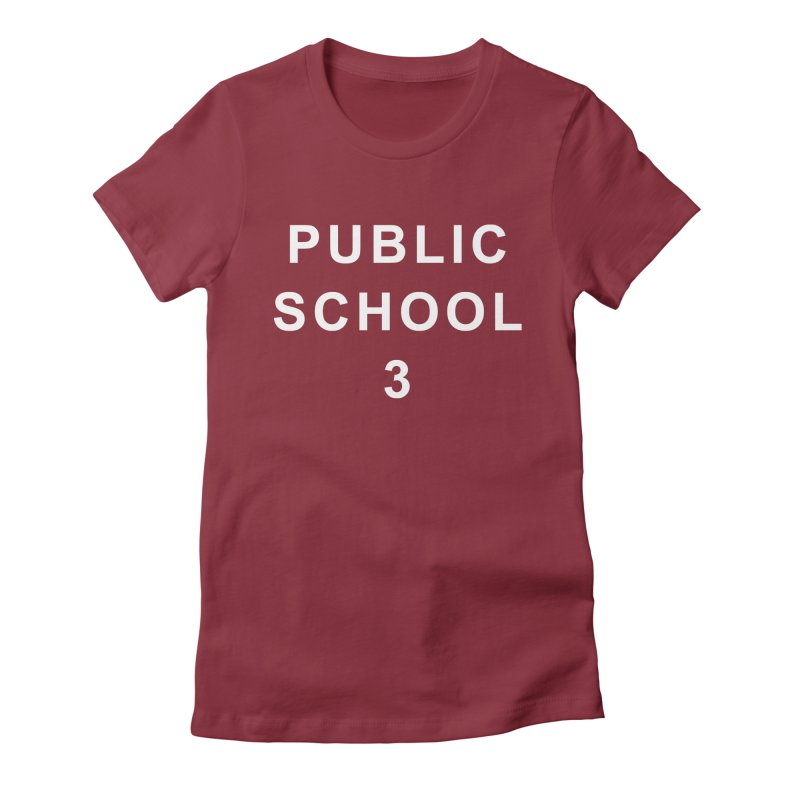 """PS3 Tee, """"Public School"""" white letters Women's Fitted T-Shirt by PS3: Charrette School"""