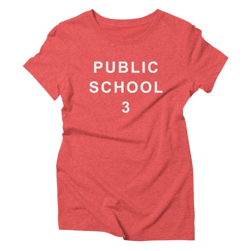 "PS3 Tee, ""Public School"" white letters Women's Triblend T-Shirt by PS3: Charrette School"