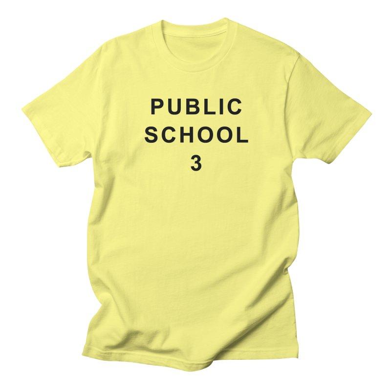 """PS3 Tee, """"Public School"""" black letters Women's Regular Unisex T-Shirt by PS3: Charrette School"""