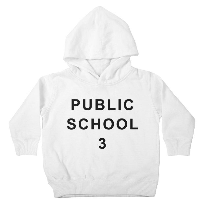 "PS3 Tee, ""Public School"" black letters Kids Toddler Pullover Hoody by PS3: Charrette School"