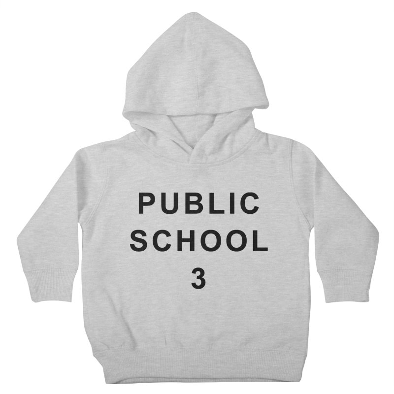 "PS3 Tee, ""Public School"" black letters Kids Toddler Pullover Hoody by PS3: Charrette School"