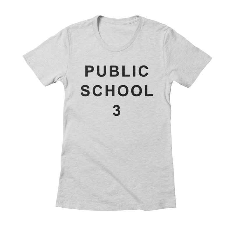 "PS3 Tee, ""Public School"" black letters Women's Fitted T-Shirt by PS3: Charrette School"