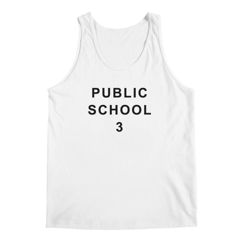 """PS3 Tee, """"Public School"""" black letters Men's Regular Tank by PS3: Charrette School"""