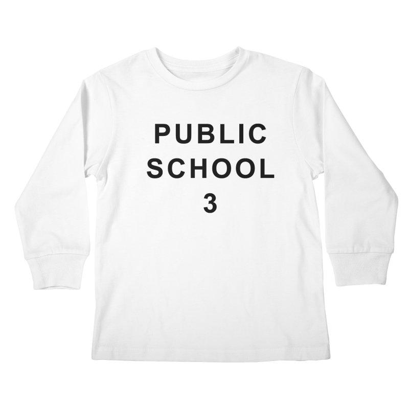 """PS3 Tee, """"Public School"""" black letters Kids Longsleeve T-Shirt by PS3: Charrette School"""