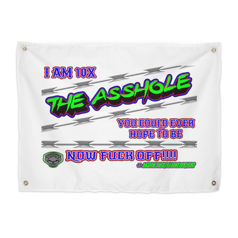 10x The A$$hole Home Tapestry by PainTrainPipebomb