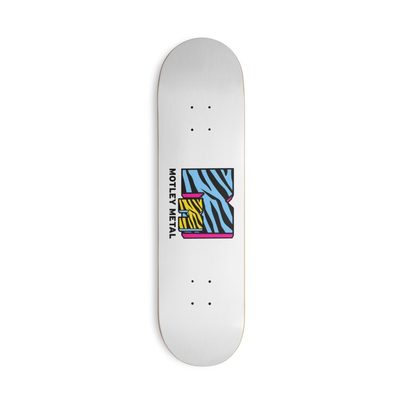 Motley Metal Accessories Skateboard by PainTrainPipebomb
