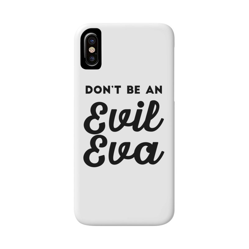 Don't be an Evil Eva in iPhone X / XS Phone Case Slim by