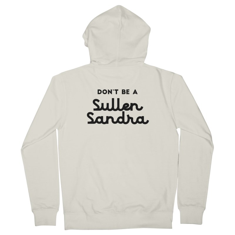 Don't be a Sullen Sandra Women's French Terry Zip-Up Hoody by