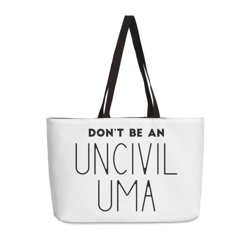 Don't be an Uncivil Uma Accessories Weekender Bag Bag by