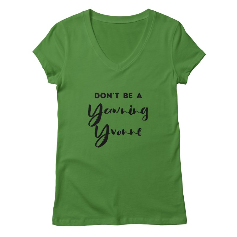 Don't be a Yawning Yvonne Women's Regular V-Neck by