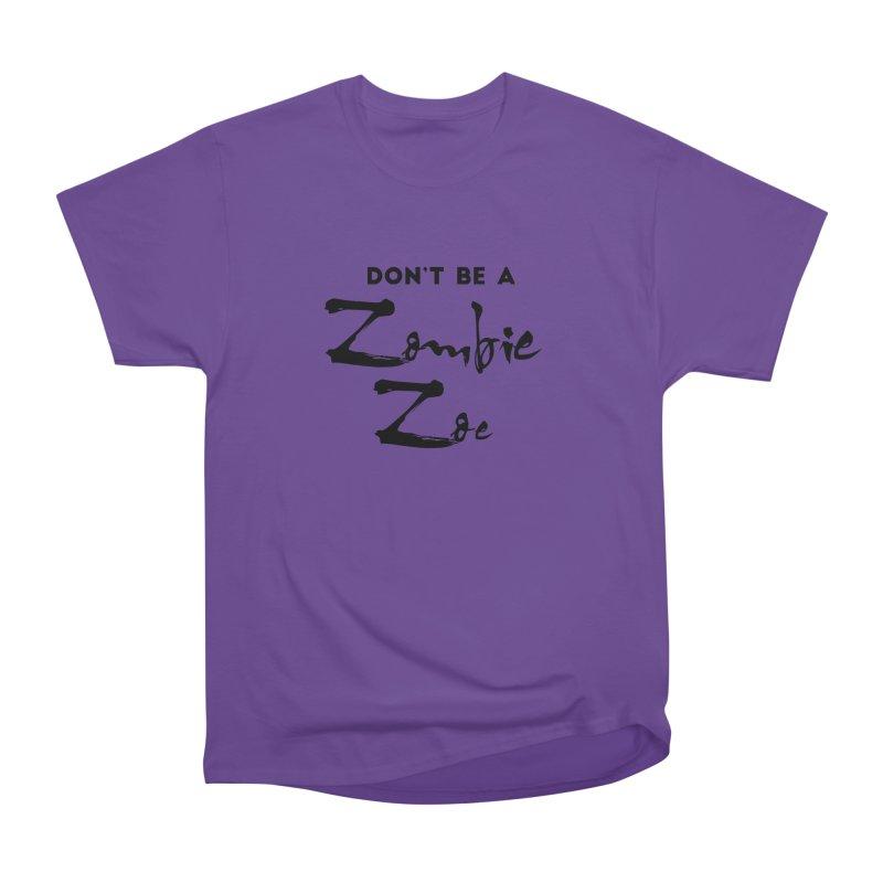 Don't be a Zombie Zoe Women's Heavyweight Unisex T-Shirt by Pamela Habing's Art