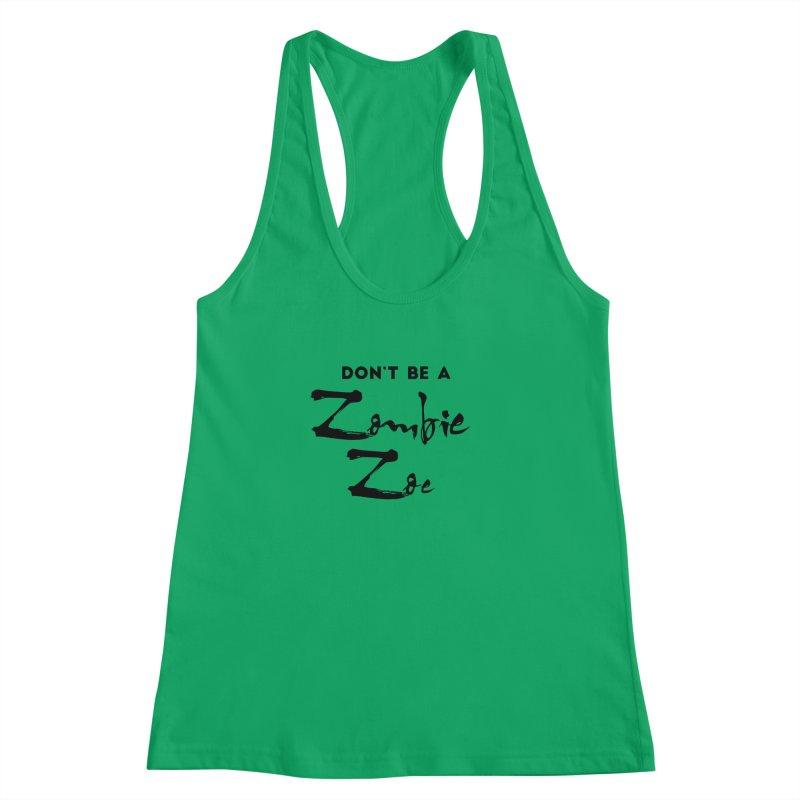 Don't be a Zombie Zoe Women's Racerback Tank by