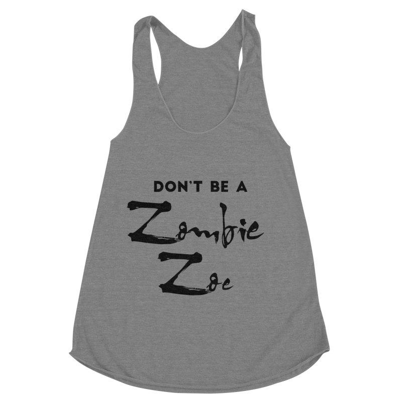 Don't be a Zombie Zoe Women's Racerback Triblend Tank by Pamela Habing's Art