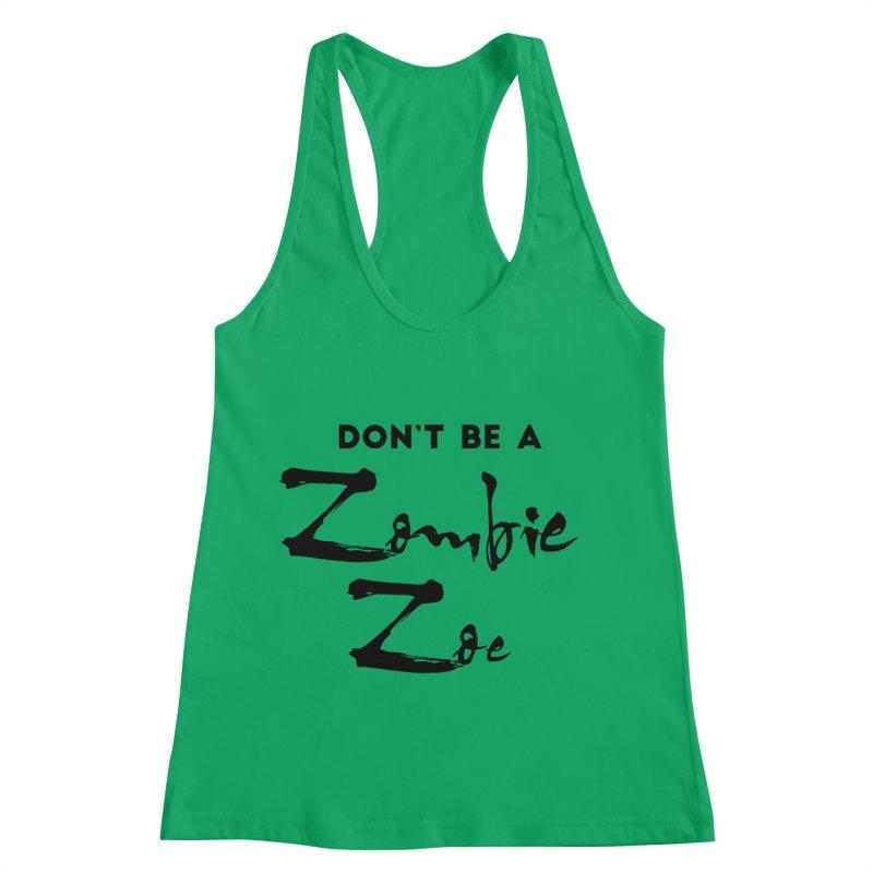 Don't be a Zombie Zoe Women's Racerback Tank by Pamela Habing's Art