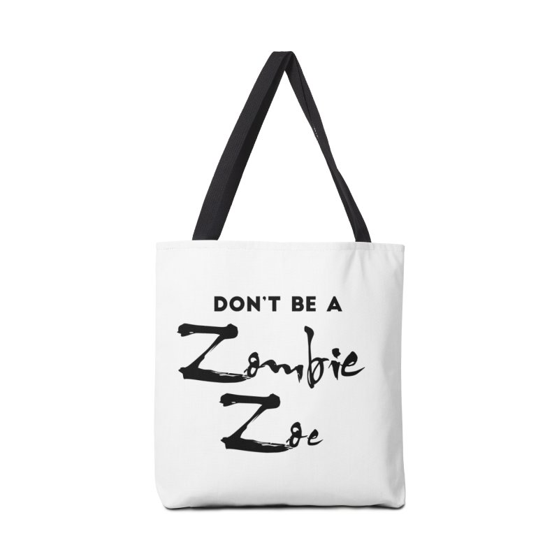 Don't be a Zombie Zoe Accessories Tote Bag Bag by