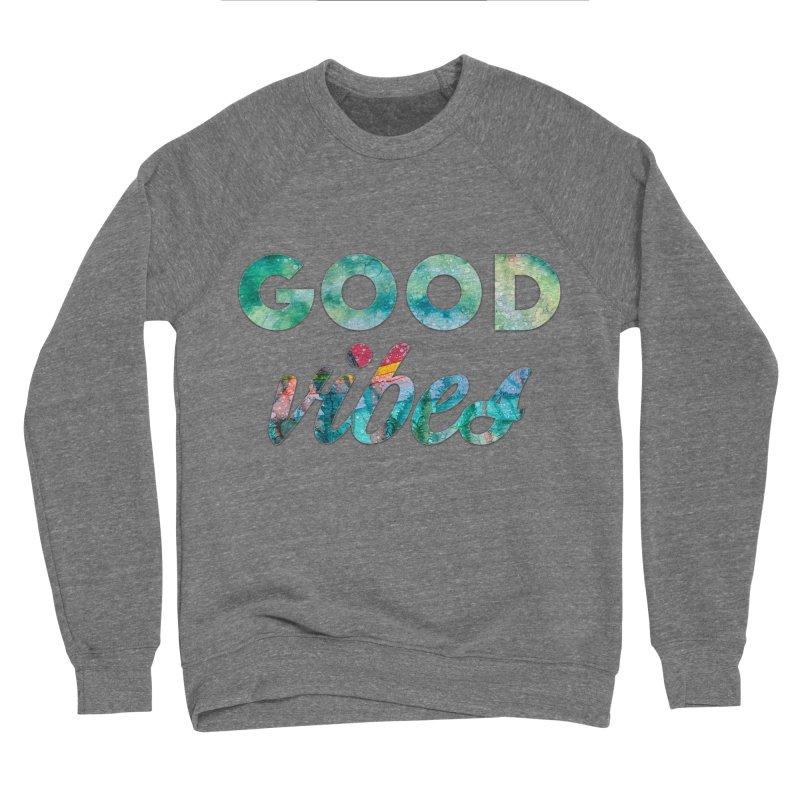 Good Vibes Women's Sponge Fleece Sweatshirt by Pamela Habing's Art