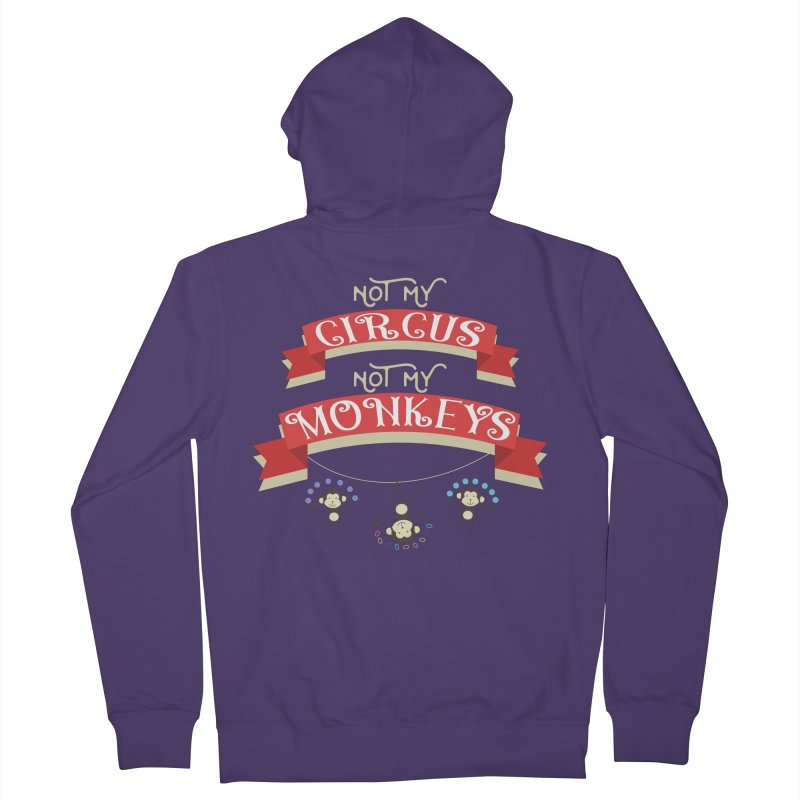 Not My Circus Not My Monkeys Women's French Terry Zip-Up Hoody by