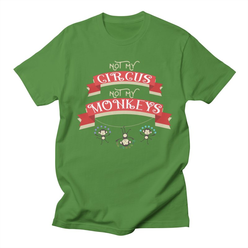 Not My Circus Not My Monkeys Women's Regular Unisex T-Shirt by
