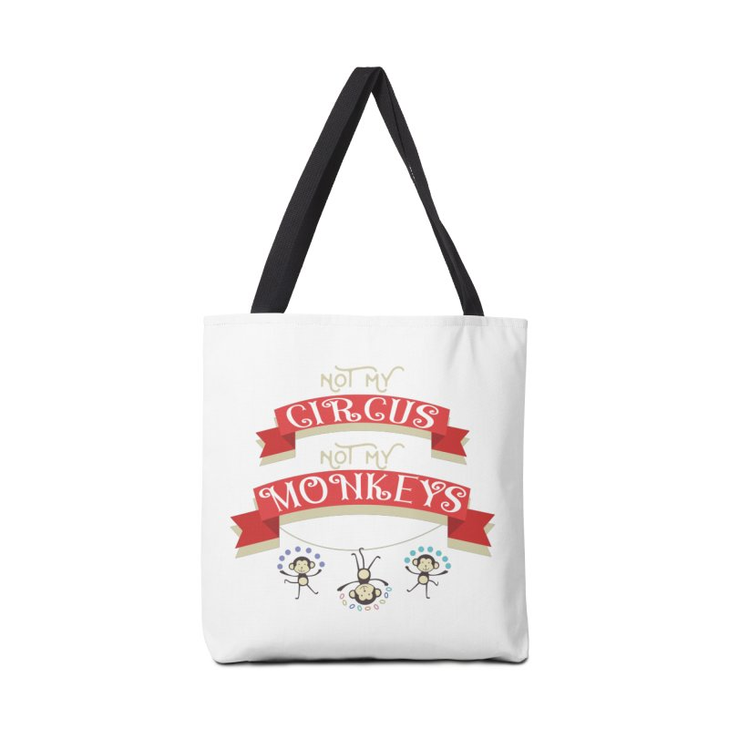 Not My Circus Not My Monkeys Accessories Tote Bag Bag by
