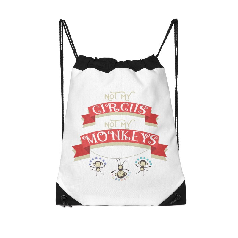 Not My Circus Not My Monkeys Accessories Drawstring Bag Bag by