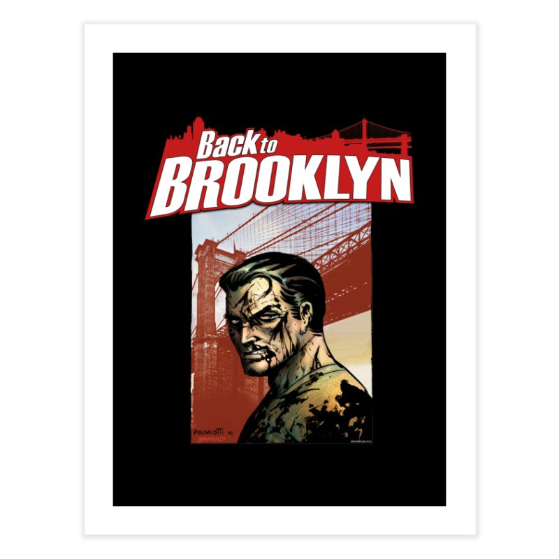 Back to Brooklyn - Jimmy Palmiotti Home Fine Art Print by Paper Films