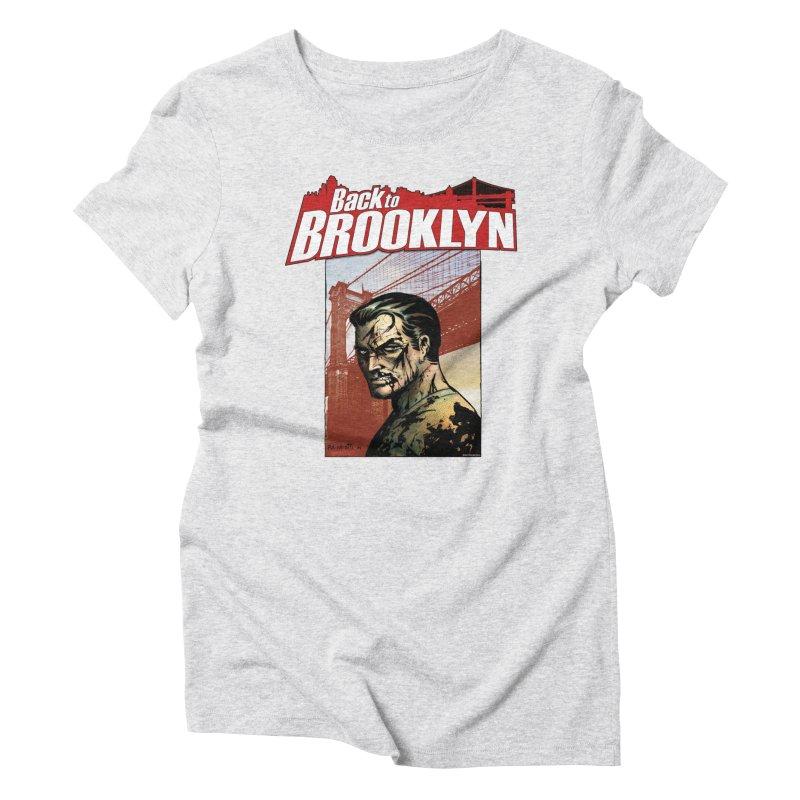 Back to Brooklyn - Jimmy Palmiotti Women's T-Shirt by Paper Films