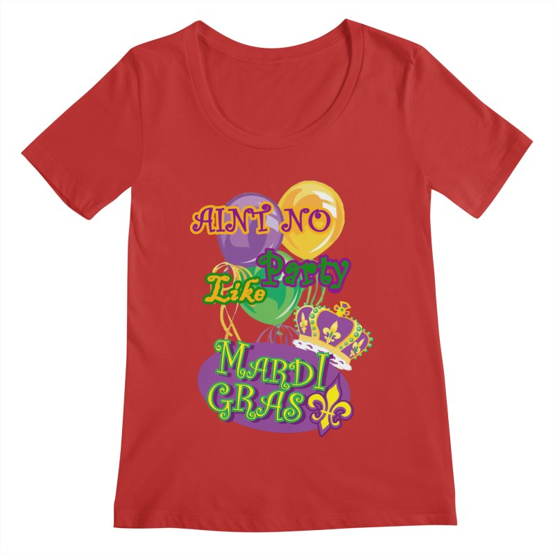 Ain't No Party Like Mardi Gras Women's Scoop Neck T-shirt Women's Regular Scoop Neck by Paranormal Gumbo