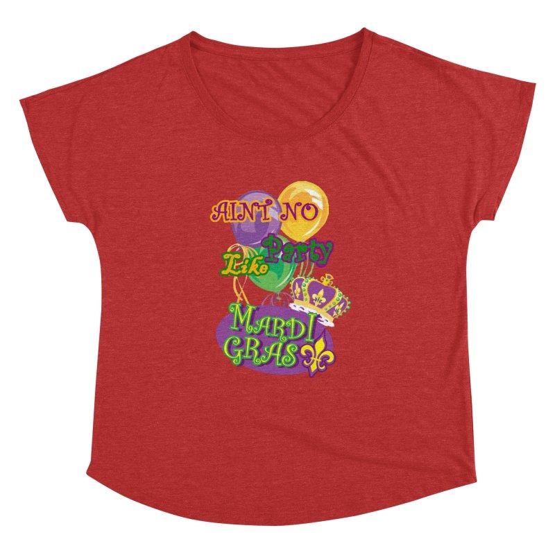 Ain't No Party Like Mardi Gras Women's Dolman T-shirt Women's Dolman Scoop Neck by Paranormal Gumbo