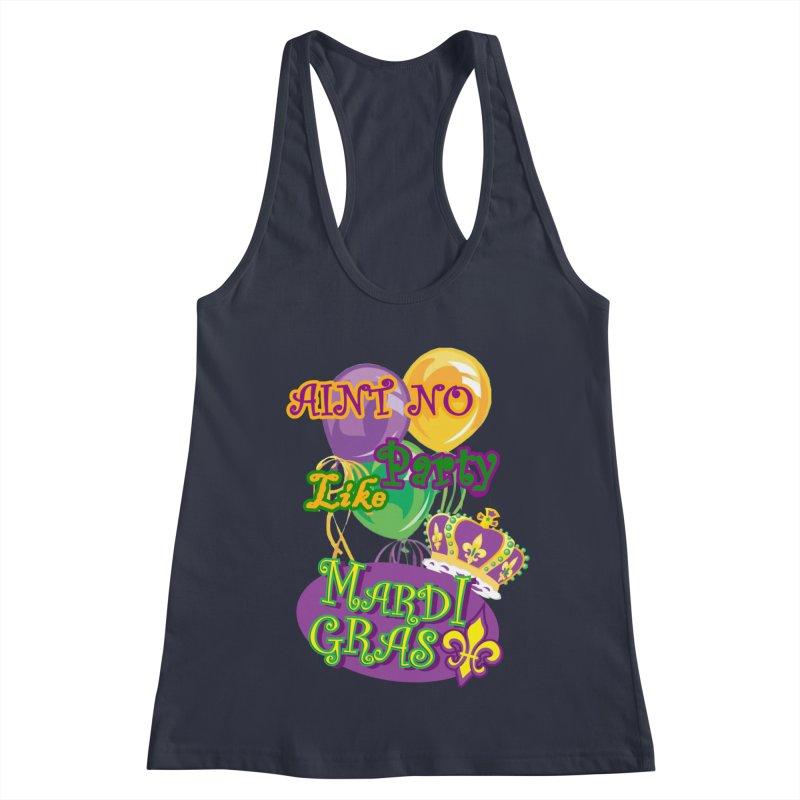 Ain't No Party Like Mardi Gras Women's Racerback Tank Women's Racerback Tank by Paranormal Gumbo