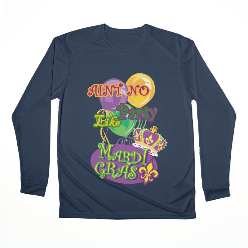 Ain't No Party Like Mardi Gras Women's Long sleeve Unisex T-shirt Women's Performance Unisex Longsleeve T-Shirt by Paranormal Gumbo
