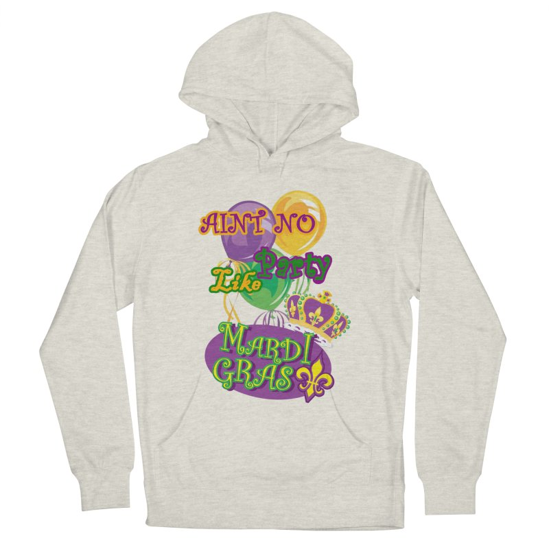 Ain't No Party Like Mardi Gras Women's French Terry Hoody Women's French Terry Pullover Hoody by Paranormal Gumbo