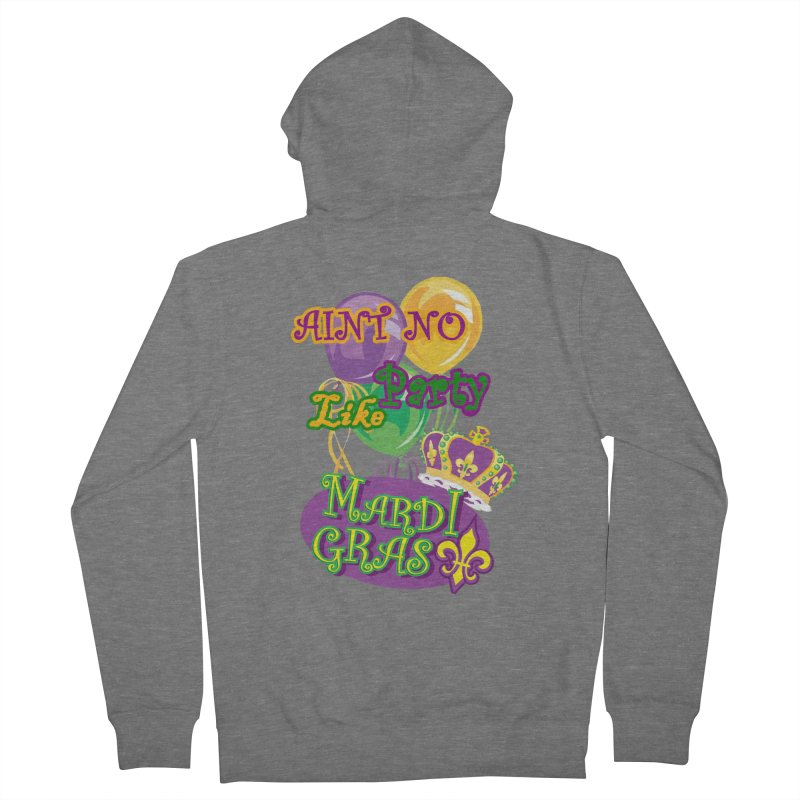 Ain't No Party Like Mardi Gras Women's Zip-Up Hoody - French Terry Women's French Terry Zip-Up Hoody by Paranormal Gumbo