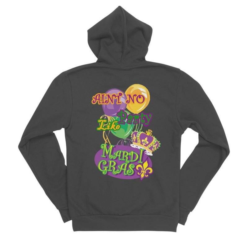 Ain't No Party Like Mardi Gras Women's Zip-Up Hoody - Sponge Fleece Women's Sponge Fleece Zip-Up Hoody by Paranormal Gumbo