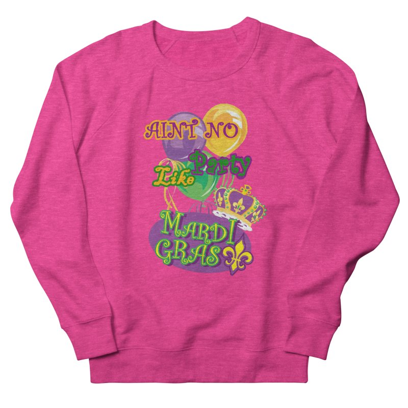 Ain't No Party Like Mardi Gras Men's French Terry Sweatshirt by Paranormal Gumbo