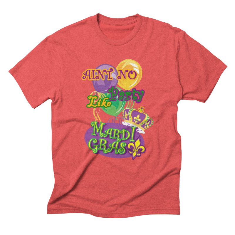 Ain't No Party Like Mardi Gras Men's Triblend T-Shirt by Paranormal Gumbo
