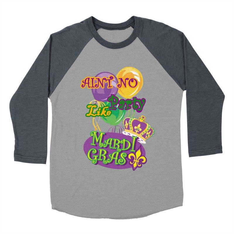 Ain't No Party Like Mardi Gras Men's Baseball Triblend Longsleeve T-Shirt by Paranormal Gumbo