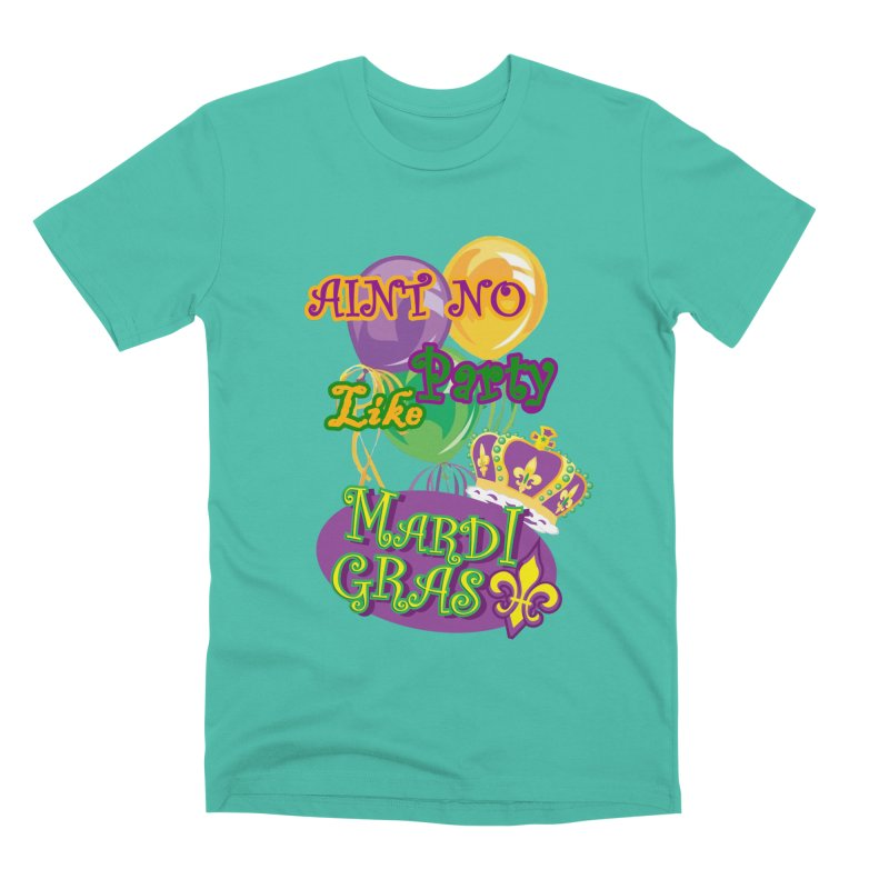Ain't No Party Like Mardi Gras Men's T-shirts Men's Premium T-Shirt by Paranormal Gumbo