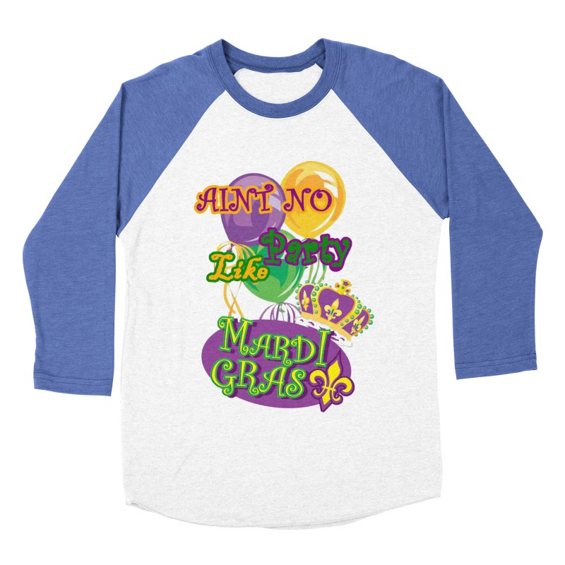 Ain't No Party Like Mardi Gras Men's Longsleeve T-Shirt Men's Baseball Triblend Longsleeve T-Shirt by Paranormal Gumbo